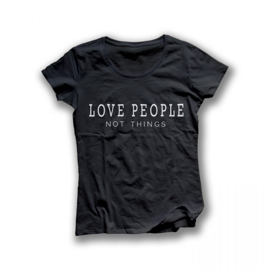 LOVE PEOPLE – NOT THINGS