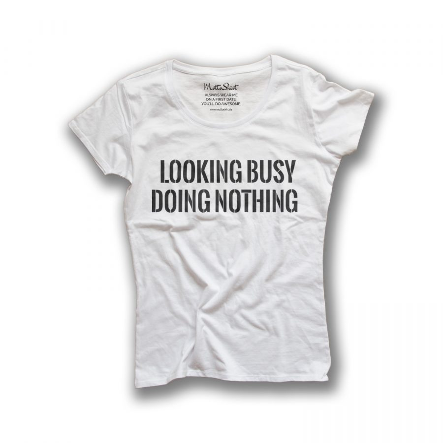 LOOKING BUSY – DOING NOTHING