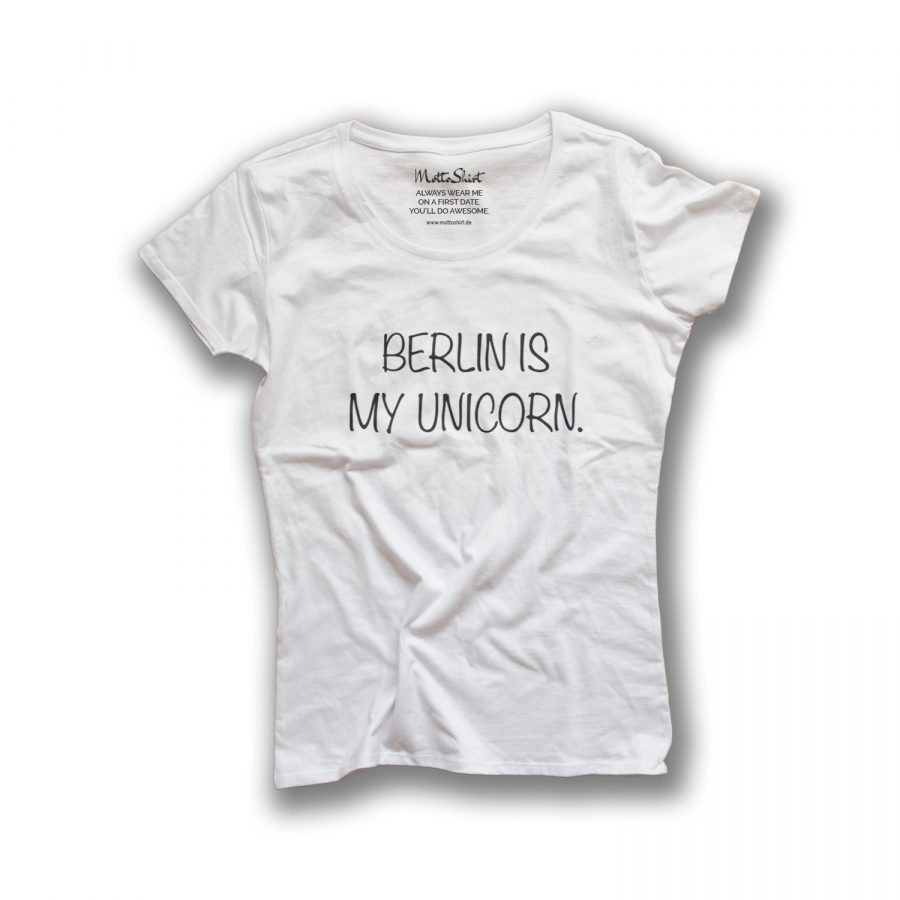 BERLIN IS MY UNICORN.