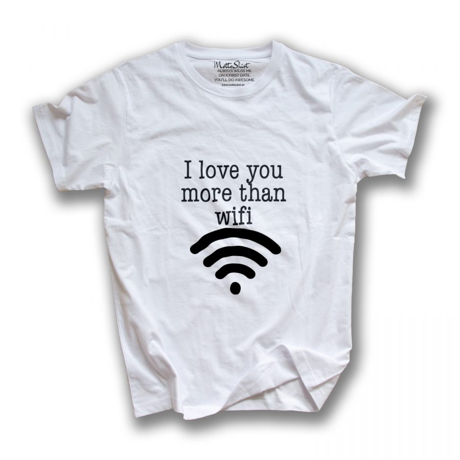 I love you more than wifi